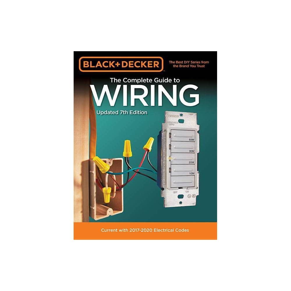 Black Decker The Complete Guide To Wiring Updated 7th Edition Black Decker Complete Guide To Paperback