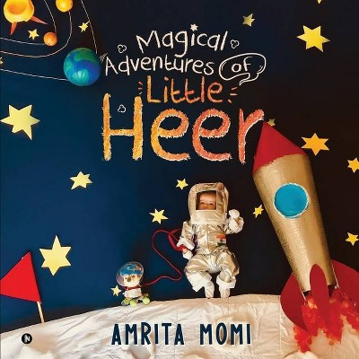 Magical Adventures of Little Heer - by Amrita Momi (Paperback)