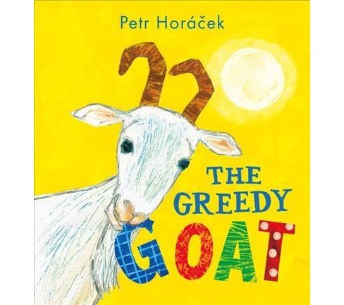 Greedy Goat -  by Petr Horacek (School And Library) - image 1 of 1