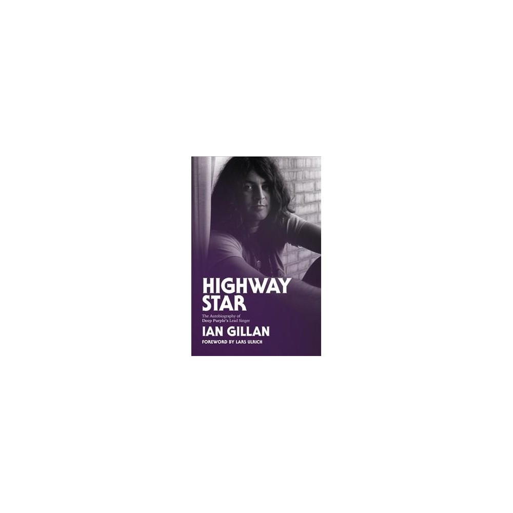 Highway Star : The Autobiography of Deep Purple's Lead Singer (Paperback) (Ian Gillan)