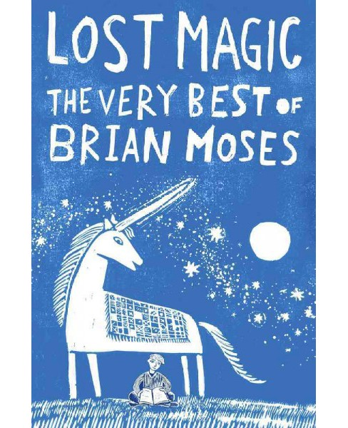 Lost Magic : The Very Best of Brian Moses (Reprint) (Paperback) - image 1 of 1