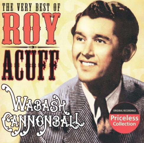 Roy acuff - Very best of roy acuff:Wabash cannonb (CD) - image 1 of 1