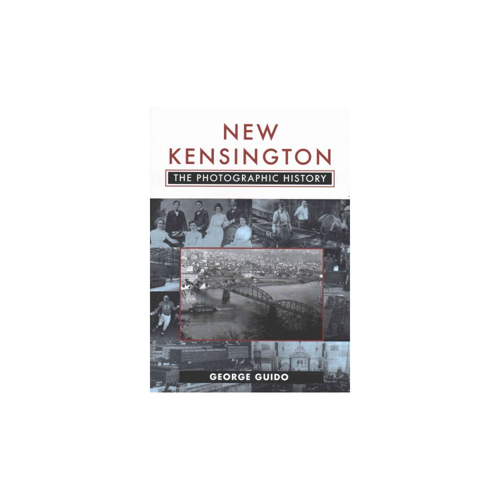 New Kensington : The Photographic History (Paperback) (George Guido)