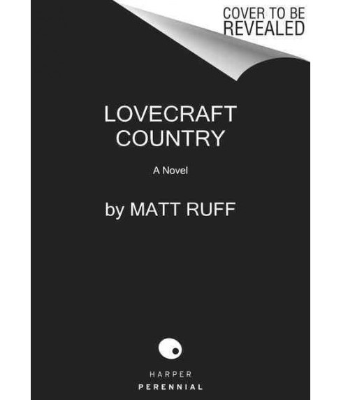 Lovecraft Country (Reprint) (Paperback) (Matt Ruff) - image 1 of 1