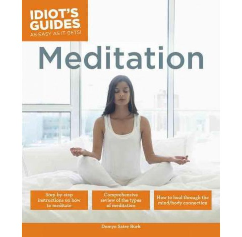 Idiot's Guides Meditation (Paperback) (Domyo Sater Burk) - image 1 of 1