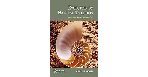Evolution by Natural Selection : Confidence, Evidence and the Gap (Hardcover) (Michaelis Michael) - image 1 of 1