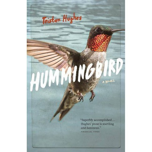 Hummingbird - by  Tristan Hughes (Paperback) - image 1 of 1
