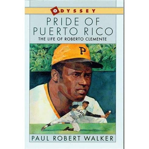 Pride of Puerto Rico - by  Paul Robert Walker (Paperback) - image 1 of 1