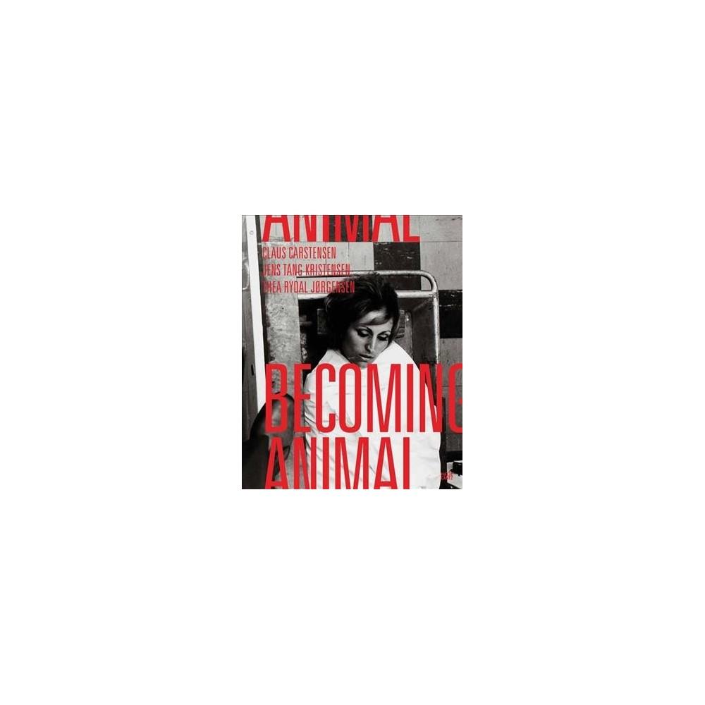 Becoming Animal - by Ron Broglio & Claus Carstensen (Paperback)