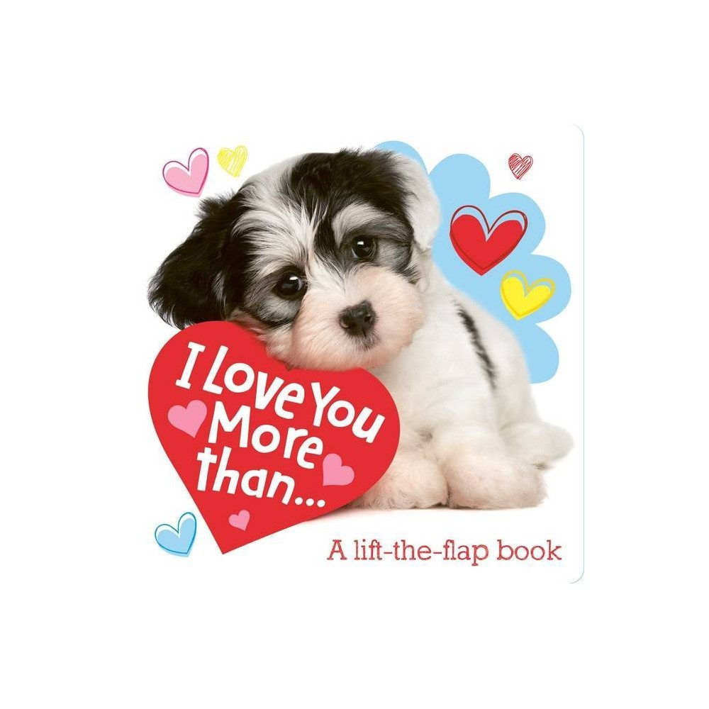 I Love You More Than Lovey Dovey By Little Genius Books Board Book
