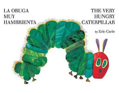 The Very Hungry Caterpillar/La oruga muy hambrienta (Bilingual Edition)(Board Book)by Eric Carle