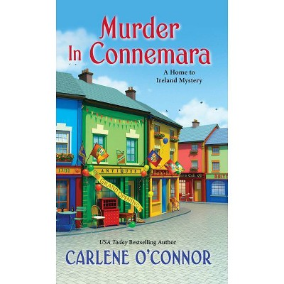 Murder in Connemara - (A Home to Ireland Mystery) by  Carlene O'Connor (Paperback)