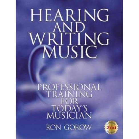 Hearing and Writing Music - 2 Edition by  Ron Gorow (Paperback) - image 1 of 1