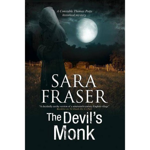 The Devil's Monk - (Thomas Potts Historical Mystery) by  Sara Fraser (Hardcover) - image 1 of 1