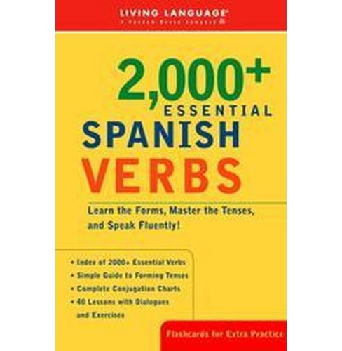 2000+ Essential Spanish Verbs : Learn the Forms, Master the Tenses, and Speak Fluently! (Bilingual) - image 1 of 1