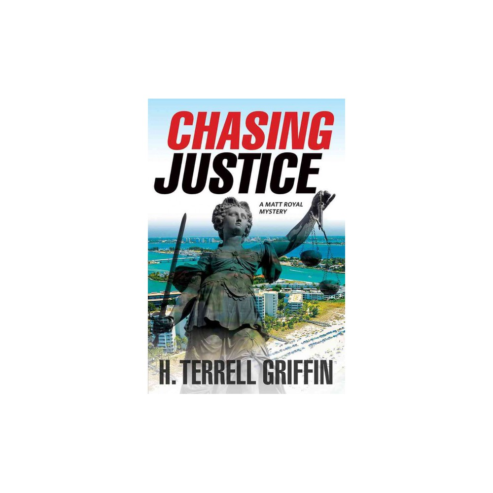 Chasing Justice (Reprint) (Paperback) (H. Terrell Griffin)