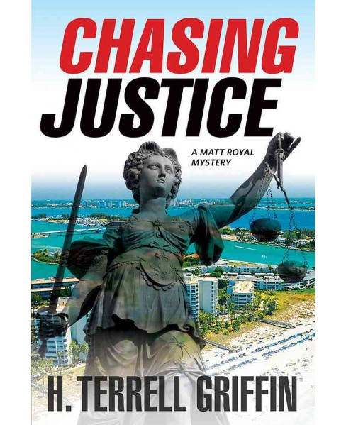 Chasing Justice (Reprint) (Paperback) (H. Terrell Griffin) - image 1 of 1