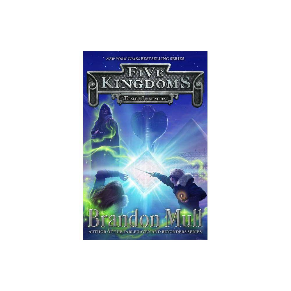 Time Jumpers Volume 5 - (Five Kingdoms) by Brandon Mull (Paperback) Compare