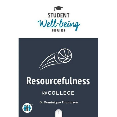 Emotional Well Being Of College >> Resourcefulness At College Student Well Being By Dominique Thompson Paperback