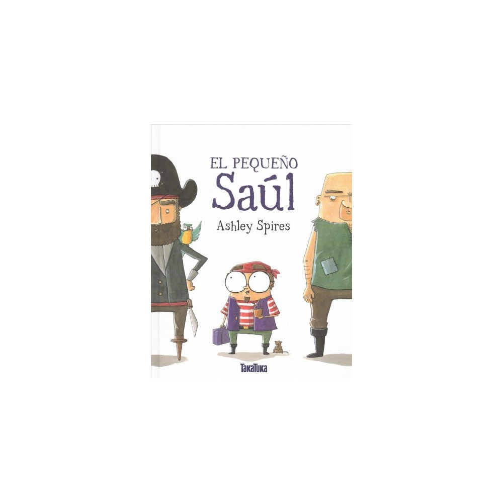 El pequeño Saúl / Small Saul - by Ashley Spires (Hardcover).