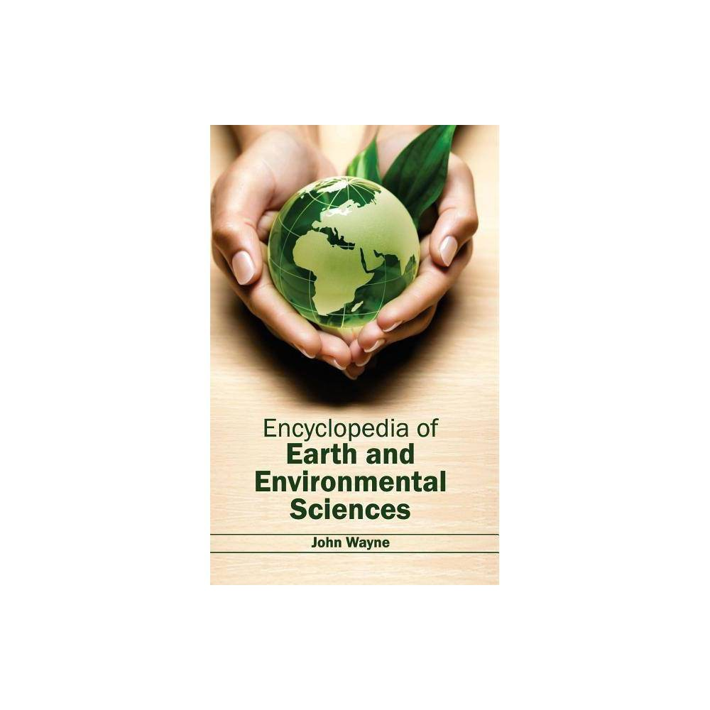 Encyclopedia of Earth and Environmental Sciences - (Hardcover)