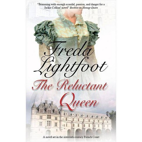 Reluctant Queen - by  Freda Lightfoot (Hardcover) - image 1 of 1