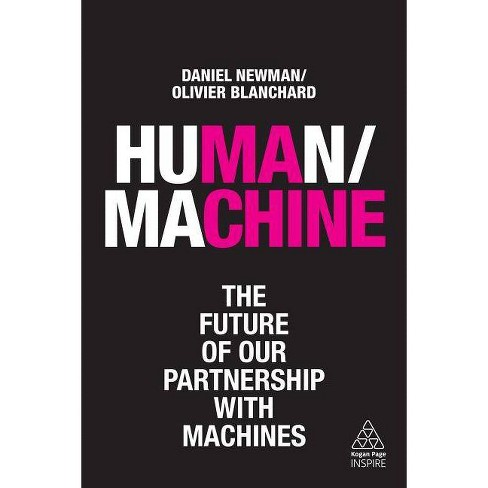 Human/Machine - (Kogan Page Inspire) by  Daniel Newman & Olivier Blanchard (Paperback) - image 1 of 1