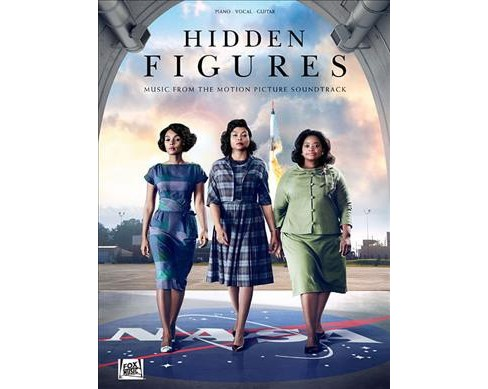 Hidden Figures : Music from the Motion Picture Soundtrack: Piano, Vocal, Guitar (Paperback) - image 1 of 1