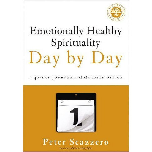 Emotionally Healthy Spirituality Day by Day - by  Peter Scazzero (Paperback) - image 1 of 1