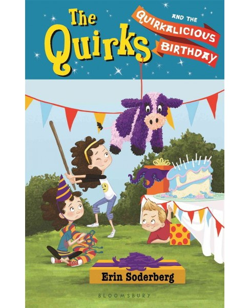 Quirks and the Quirkalicious Birthday -  Reprint (Quirks) by Erin Soderberg (Paperback) - image 1 of 1