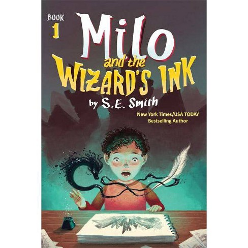 Milo and the Wizard's Ink - by  S E Smith (Paperback) - image 1 of 1