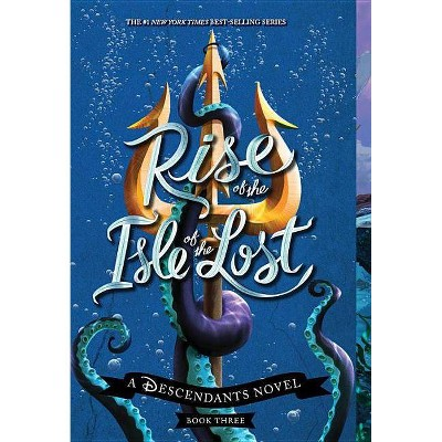 Rise of the Isle of the Lost - (Descendants) by  Melissa de la Cruz (Paperback)