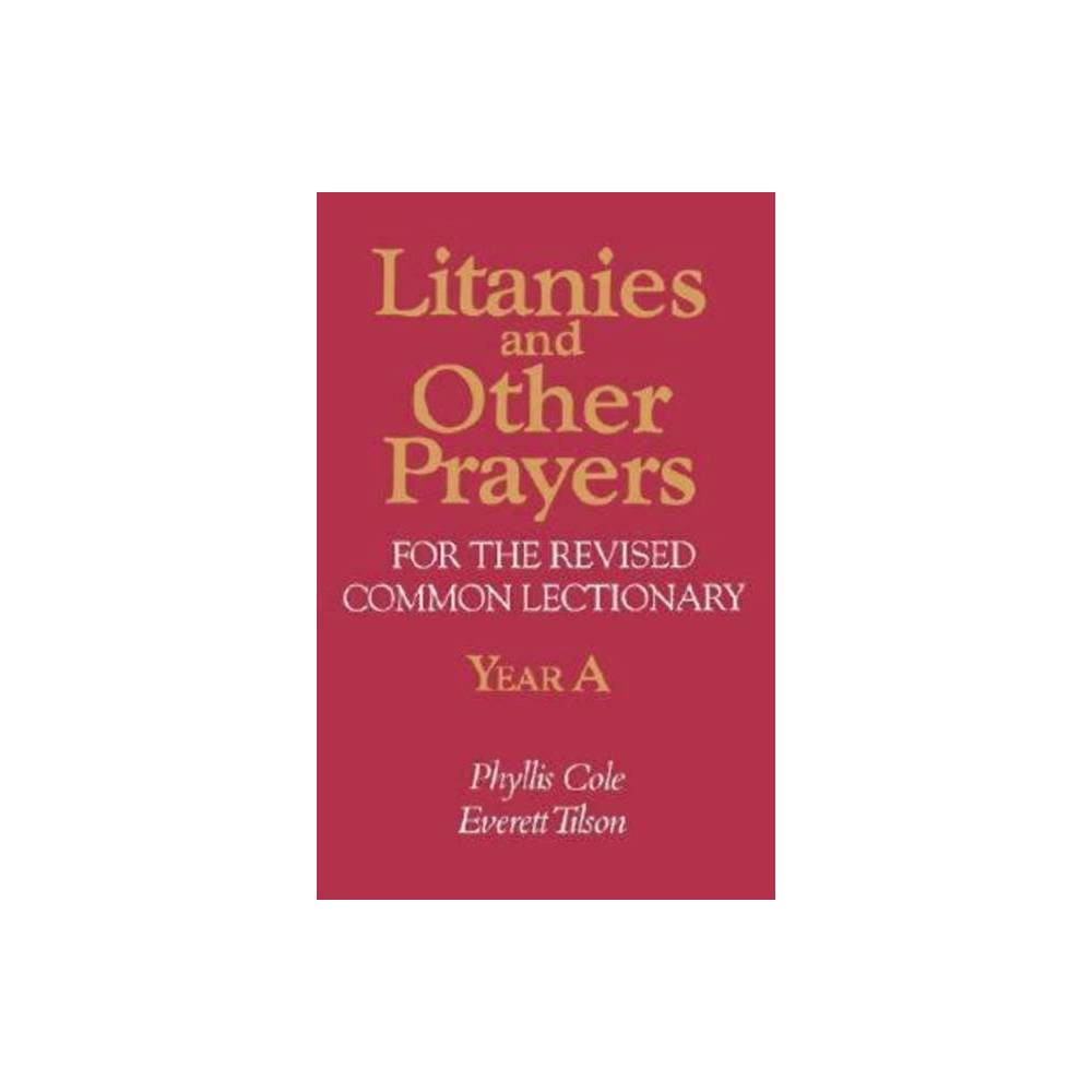 Litanies And Other Prayers For The Revised Common Lectionary Year A By Phyllis E Cole Dai Paperback