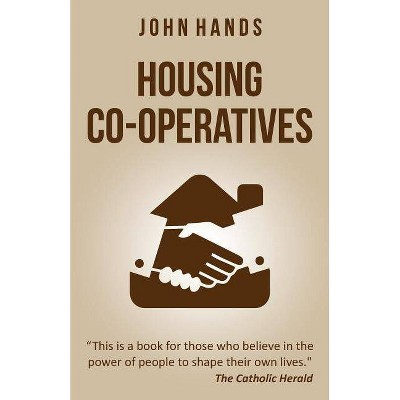 Housing Co-operatives - by  John Hands (Paperback)