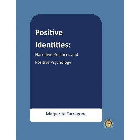 Positive Identities - (Positive Psychology Workbook) by  Margarita Tarragona Phd (Paperback) - image 1 of 1