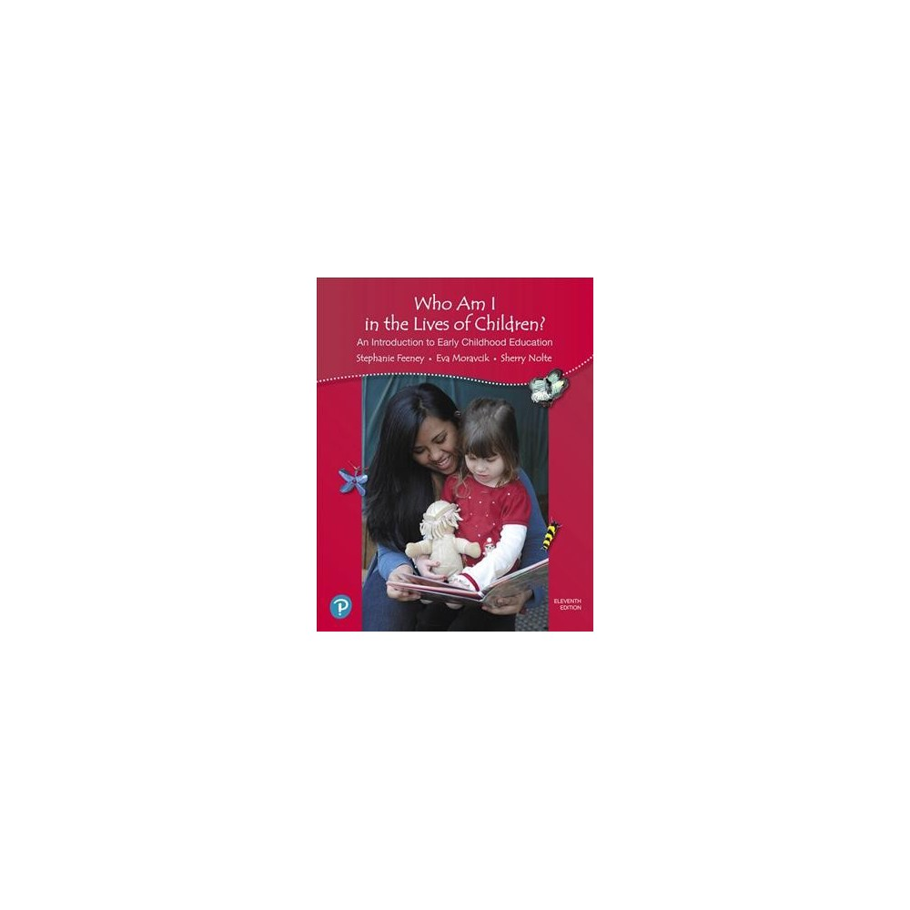 Who Am I in the Lives of Children? : An Introduction to Early Childhood Education - 11 Pap/Psc