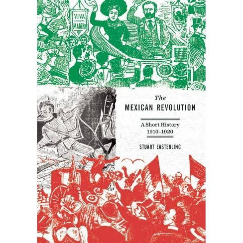 The Mexican Revolution - by  Stuart Easterling (Paperback) - image 1 of 1