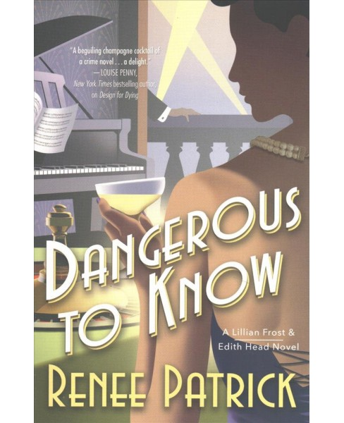 Dangerous to Know -  Reprint (Lillian Frost and Edith Head) by Renee Patrick (Paperback) - image 1 of 1