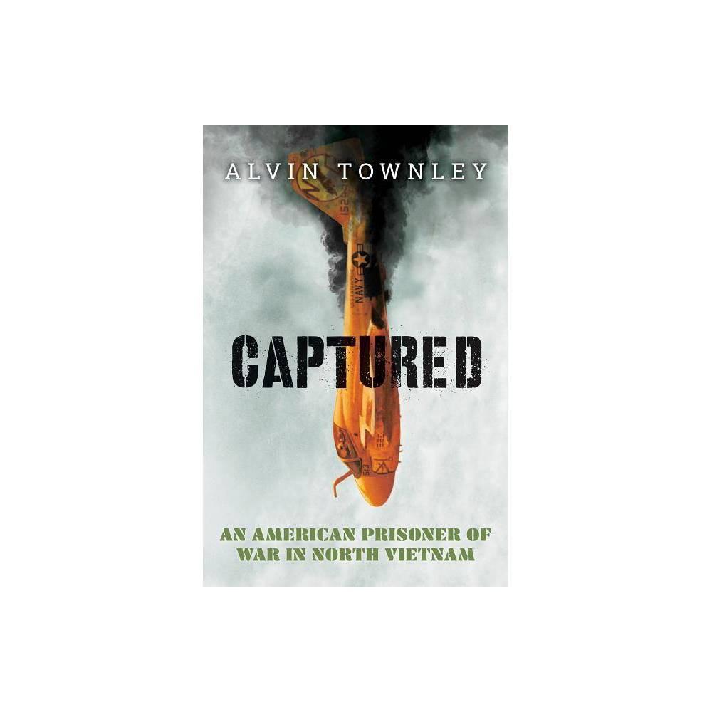 Captured American Prisoner Of War In North Vietnam Scholastic Focus By Alvin Townley Hardcover