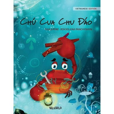"""Chú Cua Chu Đáo (Vietnamese Edition of """"The Caring Crab"""") - (Colin the Crab) by  Tuula Pere (Hardcover)"""