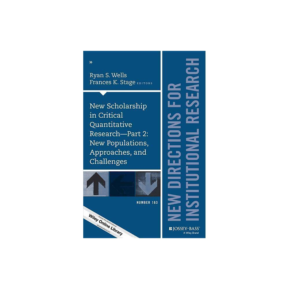 New Scholarship In Critical Quantitative Research Part 2 New Populations Approaches And Challenges By Ryan S Wells Frances K Stage