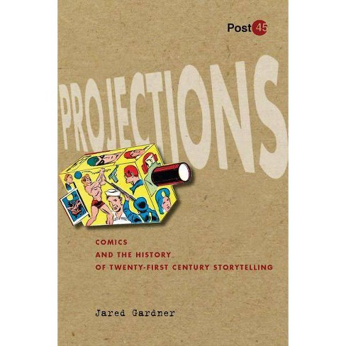 Projections - (Post*45) by  Jared Gardner (Paperback) - image 1 of 1
