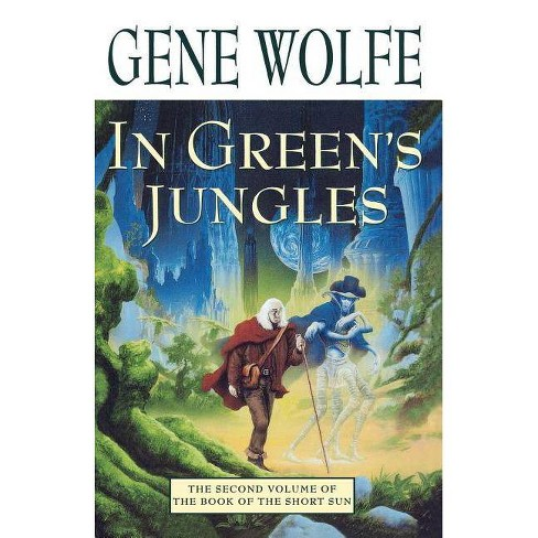 In Green's Jungles - (Book of the Short Sun (Paperback)) by  Gene Wolfe (Paperback) - image 1 of 1