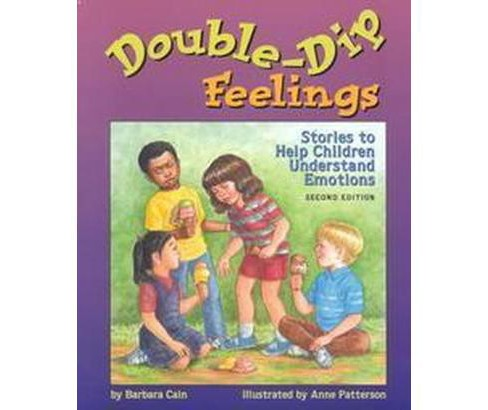 Double-Dip Feelings : Stories to Help Children Understand Emotions (Revised) (Paperback) (Barbara S. - image 1 of 1