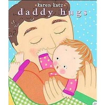 Daddy Hugs ( Classic Board Books)by Karen Katz