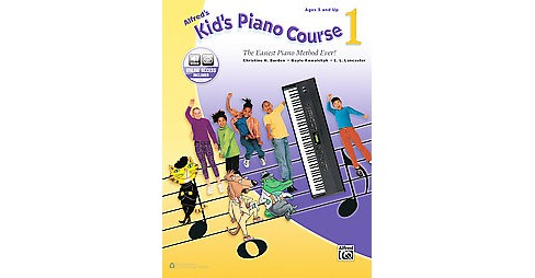 Alfred's Kid's Piano Course : The Easiest Piano Method Ever! (Paperback) (Christine H. Barden & Gayle - image 1 of 1