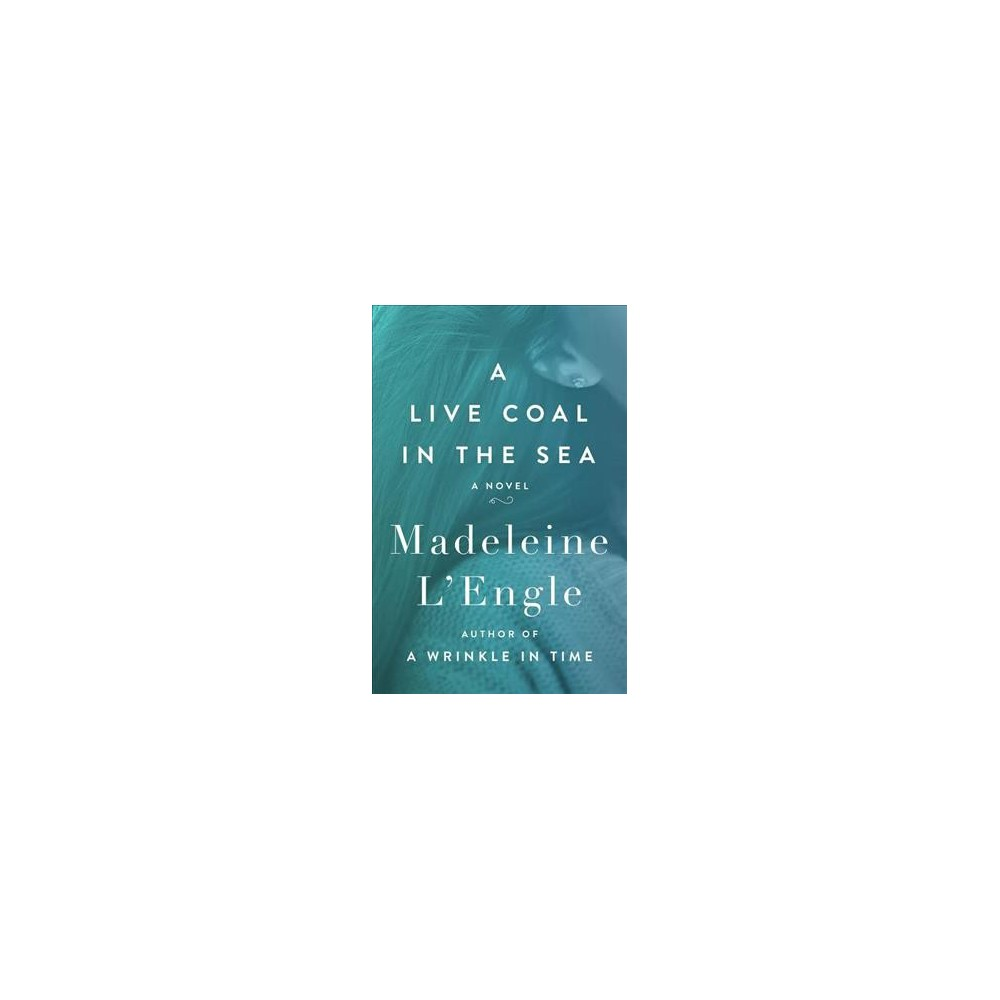Live Coal in the Sea (Reprint) (Paperback) (Madeleine L'Engle)