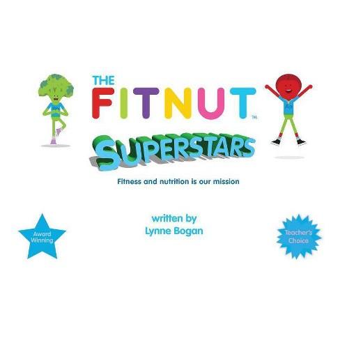 The Fitnut Superstars - by  Lynne Bogan (Paperback) - image 1 of 1