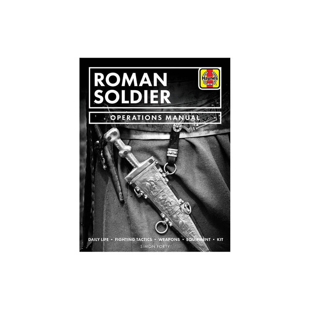 Roman Soldier Operations Manual By Chris Mcnab Hardcover