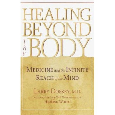 Healing Beyond the Body - (Medicine and the Infinite Reach of the Mind) by  Larry Dossey (Paperback) - image 1 of 1
